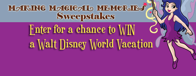 Making Magical Memories Disney World Vacation Sweepstakes